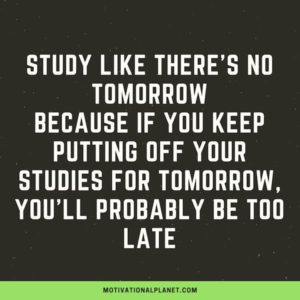 Awesome Motivational Quotes About Students Studying For Exams